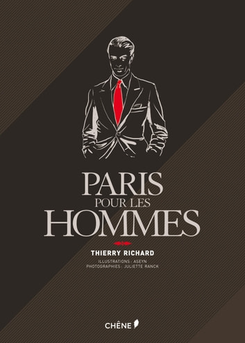 Paris pour les hommes ebook by Thierry Richard,Juliette Ranck,Aseyn