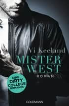 Mister West - Roman ebook by Vi Keeland, Babette Schröder
