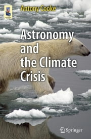 Astronomy and the Climate Crisis ebook by Antony Cooke