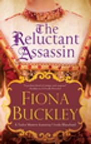 Reluctant Assassin, The - An Elizabethan mystery ebook by Fiona Buckley