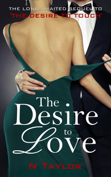 The Desire to Love (The Desire to Duology Book 2) ebook by N Taylor