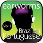 Rapid Brazilian Portuguese, Vol. 1 audiobook by Earworms Learning, Marlon Lodge, Ligia Goncalves