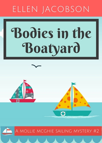 Bodies in the Boatyard ebook by Ellen Jacobson