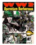World War 2 Operation Barbarosa ebook by Ronald Ledwell