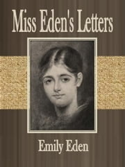 Miss Eden's Letters ebook by Emily Eden