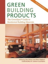 Green Building Products 3rd Edition ebook by Alex Wilson and Mark Piepkorn