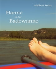 Hanne in der Badewanne ebook by Adalbert Andar