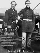 The Admiral's Guard ebook by Donald L. Collins
