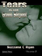 Tears of the Green Serpant - Alien love Chronicles, #2 ebook by Suzzana C Ryan