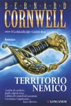 Territorio nemico - Le avventure di Richard Sharpe ebook by Bernard Cornwell