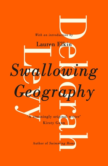 Swallowing Geography eBook by Deborah Levy