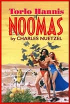 Torlo Hannis of Noomas eBook by Charles Nuetzel