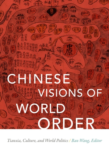 Chinese visions of world order ebook by 9780822372448 rakuten kobo chinese visions of world order tianxia culture and world politics ebook by fandeluxe Image collections