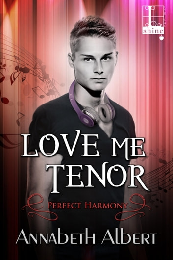 Love Me Tenor ebook by Annabeth Albert