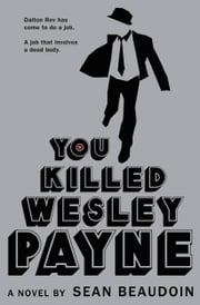 You Killed Wesley Payne ebook by Sean Beaudoin
