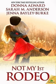 Not My 1st Rodeo ebook by Donna Alward,Sarah M. Anderson,Jenna Bayley-Burke