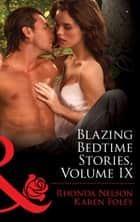 Blazing Bedtime Stories, Volume IX: The Equalizer (Bedtime Stories, Book 21) / God's Gift to Women (Bedtime Stories, Book 22) (Mills & Boon Blaze) ebook by Rhonda Nelson, Karen Foley