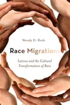 Race Migrations ebook by Wendy Roth