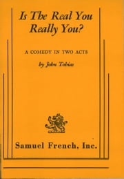 Is the Real You Really You? ebook by John Tobias