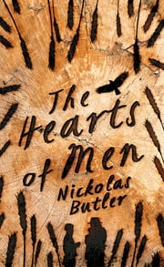 The Hearts of Men ebook by Nickolas Butler