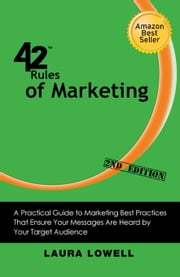 42 Rules of Marketing (2nd Edition) ebook by Laura Lowell