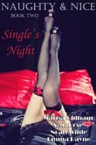 Naughty & Nice: Single's Night - Naughty & Nice ebook by Marisa Oldham, S.M. Rose, Noah Wilde,...