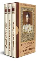 The Emily Cabot Mysteries Box Set, Books 1-3 ebook by Frances McNamara