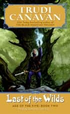 Last of the Wilds ebook by Trudi Canavan