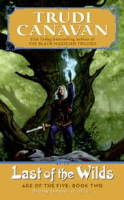 Last of the Wilds - Age of the Five Gods Trilogy Book 2, The ebook by Trudi Canavan