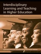 Interdisciplinary Learning and Teaching in Higher Education - Theory and Practice ebook by Balasubramanyam Chandramohan, Stephen Fallows