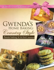 Gwenda's Home Baking: Country Style - Aussie baking at its best ebook by Wilma Martin and Gwenda Davis