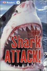 DK Readers L3: Shark Attack! ebook by Cathy East Dubowski