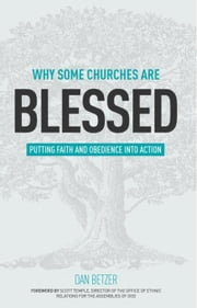 Why Some Churches Are Blessed: Putting Faith and Obedience into Action ebook by Betzer, Dan