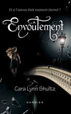 Envoûtement ebook by Cara Lynn Shultz