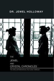 The Jewel and Crystal Chronicles ebook by Dr. Jewel Holloway
