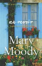 Au Revoir ebook by Mary Moody