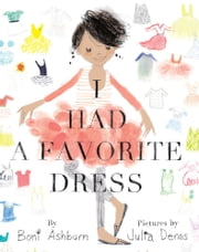 I Had a Favorite Dress ebook by Boni Ashburn
