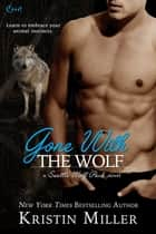 Gone with the Wolf ebook by Kristin Miller
