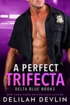 A Perfect Trifecta ebook by