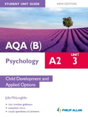 AQA(B) A2 Psychology Student Unit Guide New Edition: Unit 3 Child Development and Applied Options ebook by Julie McLoughlin