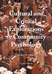 Cultural and Critical Explorations in Community Psychology - The Inner City Intern ebook by Heather Macdonald