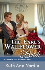 The Earl's Wallflower Bride ebook by Ruth Ann Nordin