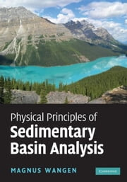 Physical Principles of Sedimentary Basin Analysis ebook by Wangen, Magnus