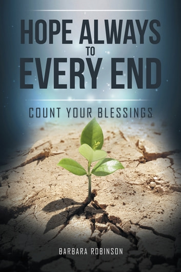 Hope Always to Every End - Count Your Blessings ebook by Barbara Robinson