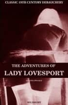 The Adventures of Lady Lovesport and The Audacious Harry ebook by Anonymous