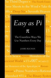 Easy as Pi - The Countless Ways We Use Numbers Every Day ebook by Jamie Buchan
