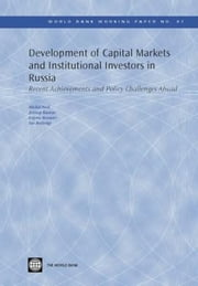 Development of Capital Markets and Institutional Investors in Russia: Recent Achievements and Policy Challenges Ahead ebook by Noel, Michel