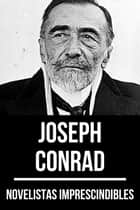 Novelistas Imprescindibles - Joseph Conrad ebook by Joseph Conrad, August Nemo