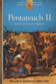 Pentateuch II ebook by William A. Anderson, DMin, PhD.