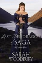 The Last Pendragon Saga Volume 1 (The Last Pendragon Saga) - The Last Pendragon/The Pendragon's Blade/Song of the Pendragon ebook by